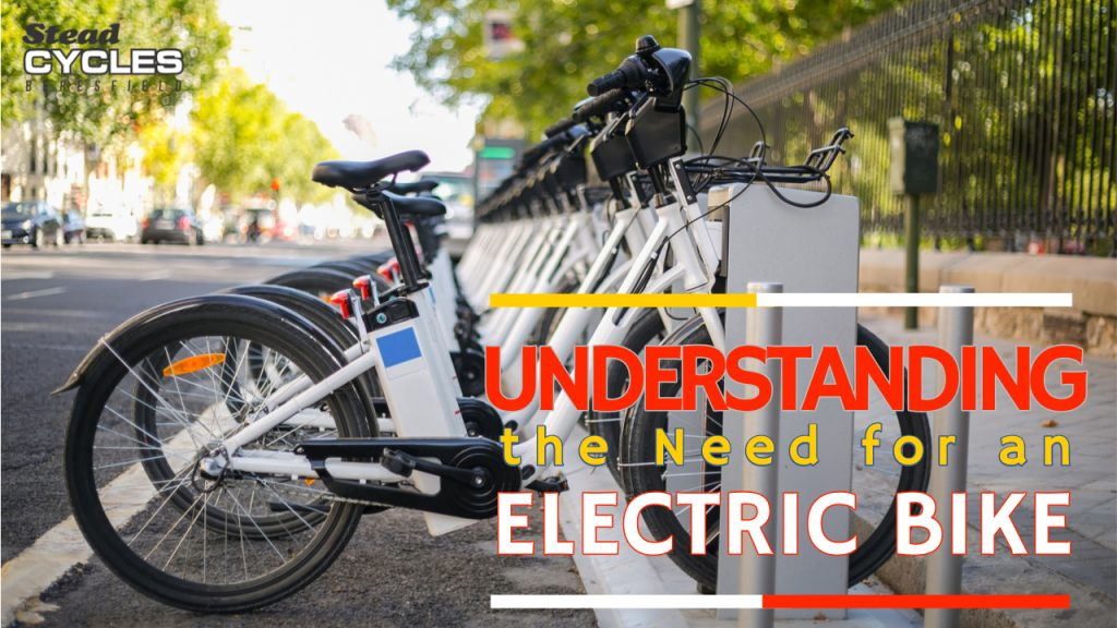 Understanding the Need for an Electric Bike 1