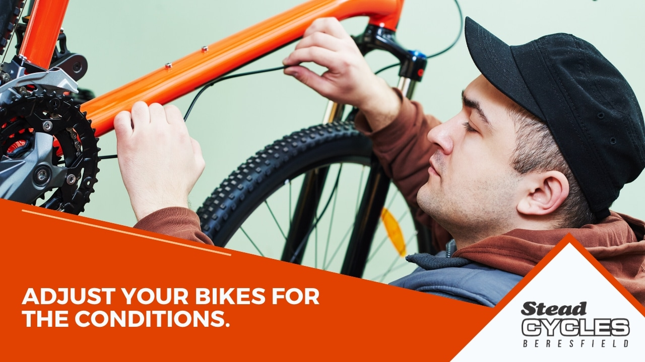 Adjust bikes for the conditions