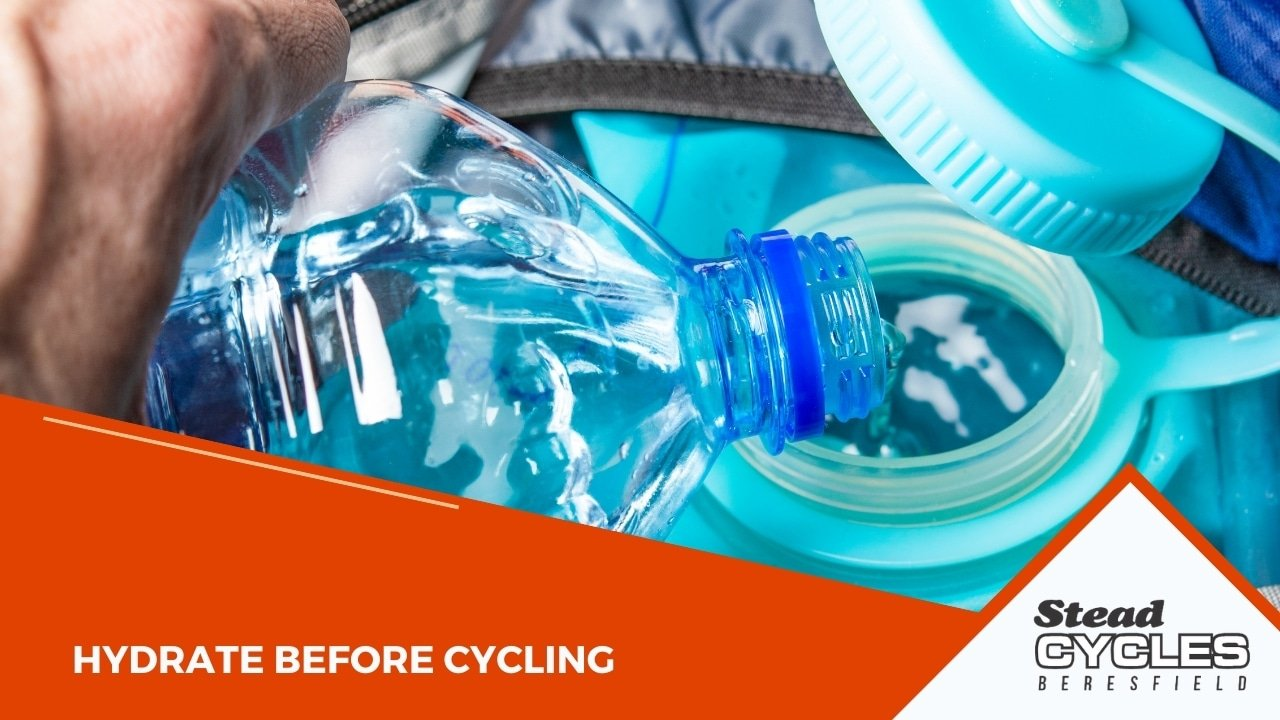 Hydrate before Cycling