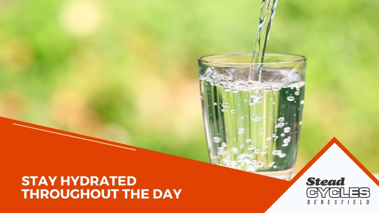 Stay hydrated throughout the day