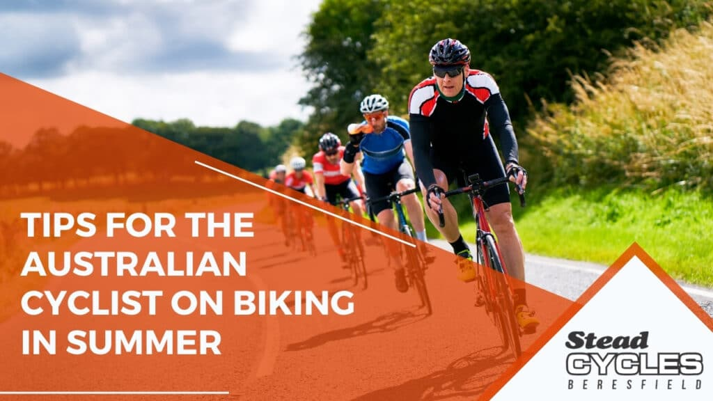 Tips for the Australian Cyclist on Biking in Summer