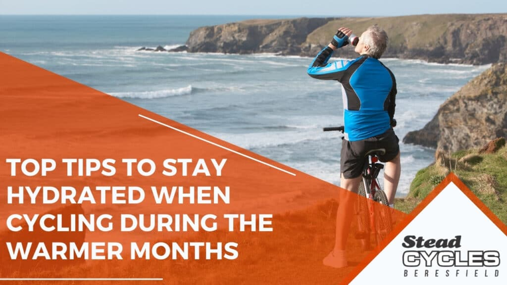 Top Tips to Stay Hydrated When Cycling during the Warmer Months