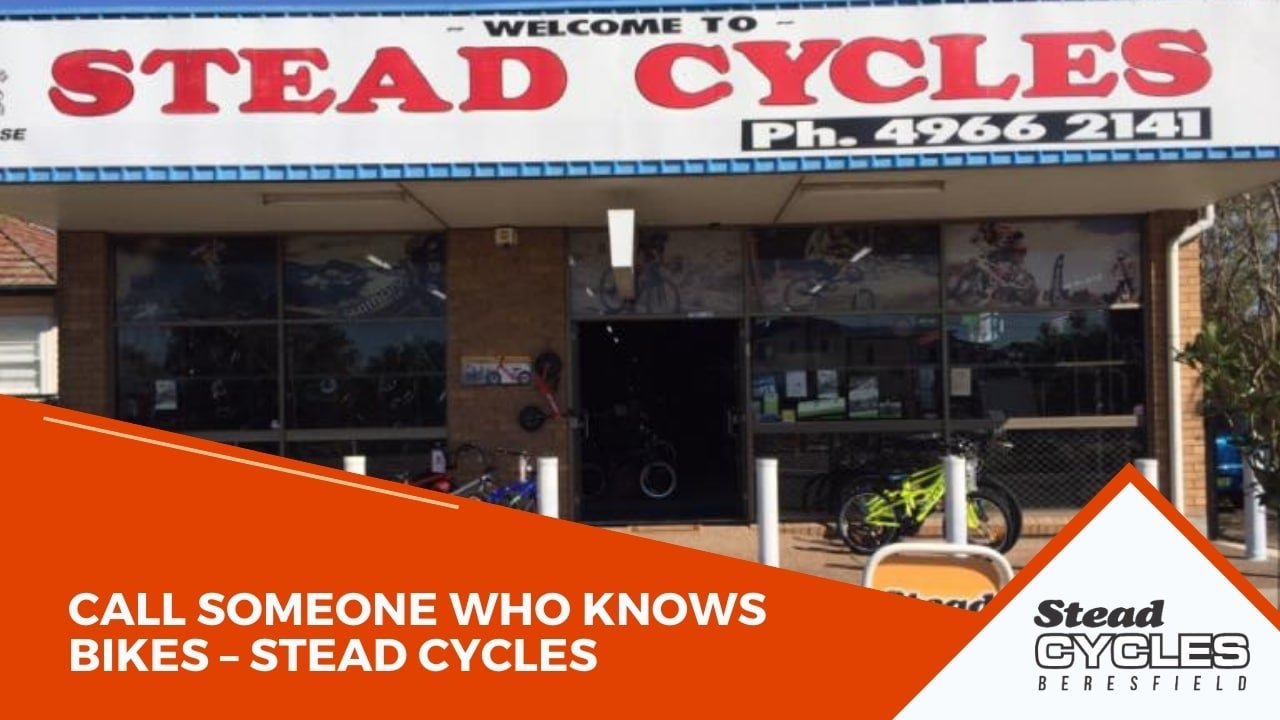 Call Someone Who Knows Bikes – Stead Cycles