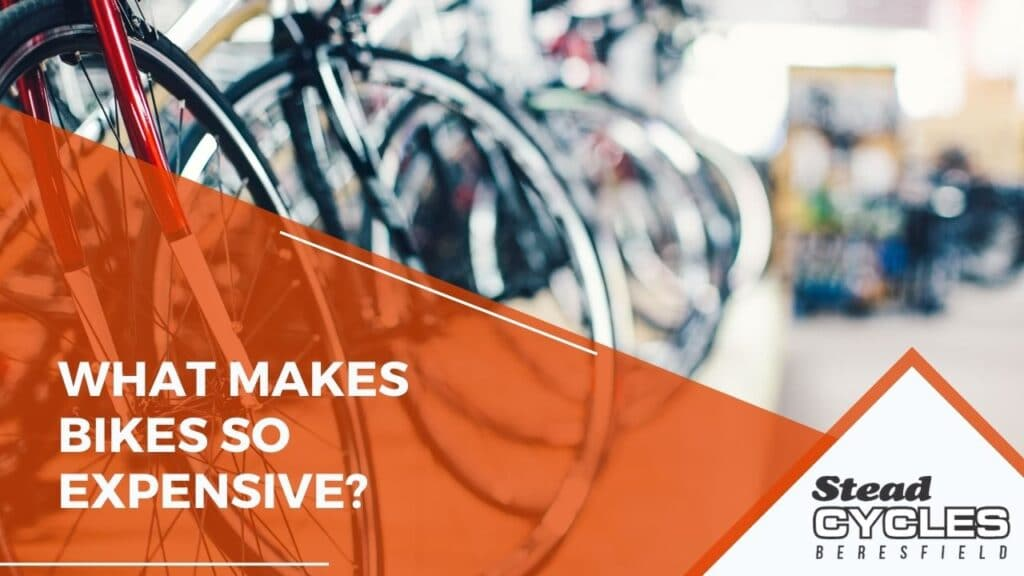 What Makes Bikes So Expensive?